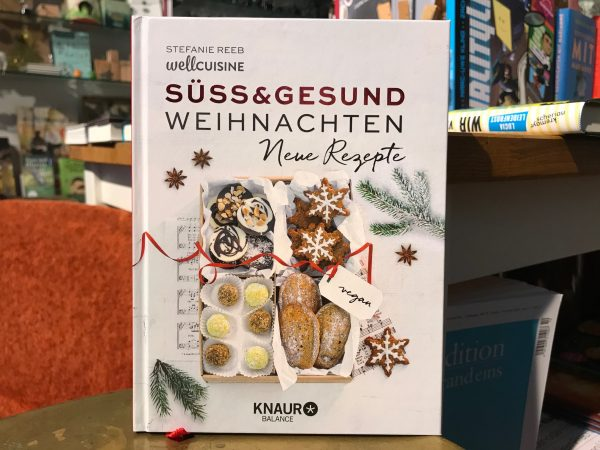 Süß & Gesund – Weihnachten – Neue Rezepte