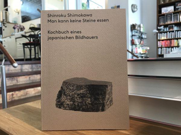 Man kann keine Steine essen. Kochbuch eines japanischen Bildhauers