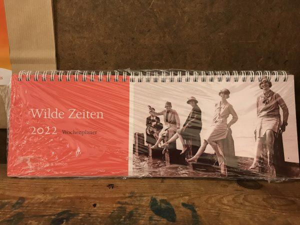 Wilde Zeiten Wochenplaner Kalender 2022